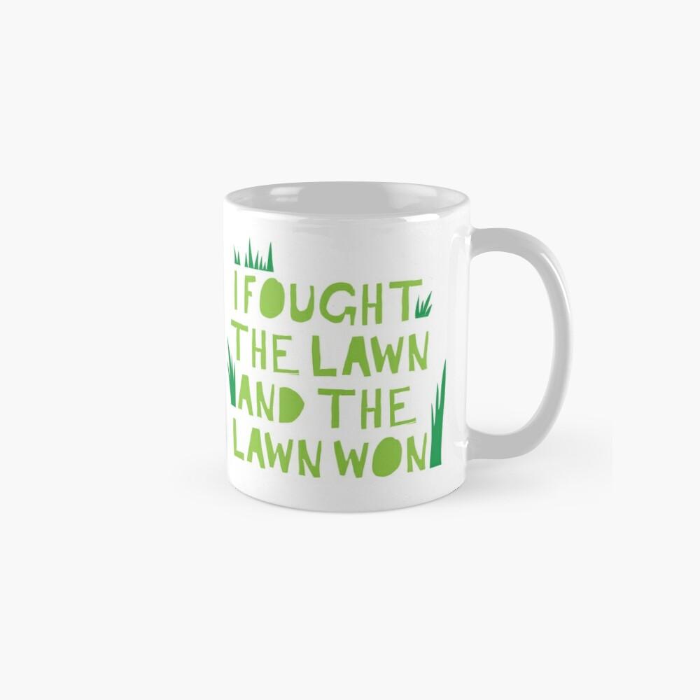 Ich habe gegen den Rasen gekämpft ... und den RASEN GEWONNEN Tassen