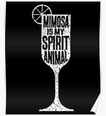 Mimosa Is My Spirit Animal Poster