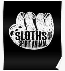 Sloths Are My Spirit Animal  Poster