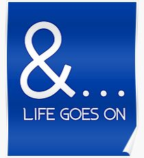 & Life Goes On Inspirational Motivational Poster