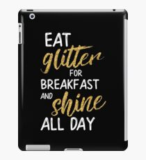 Eat Glitter For Breakfast And Shine All Day iPad Case/Skin