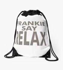 FRANKIE SAY RELAX Drawstring Bag