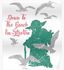 Down to the Beach I'm Strollin' Poster