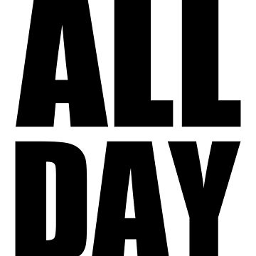 All Day - Kanye West (black) by notisopse