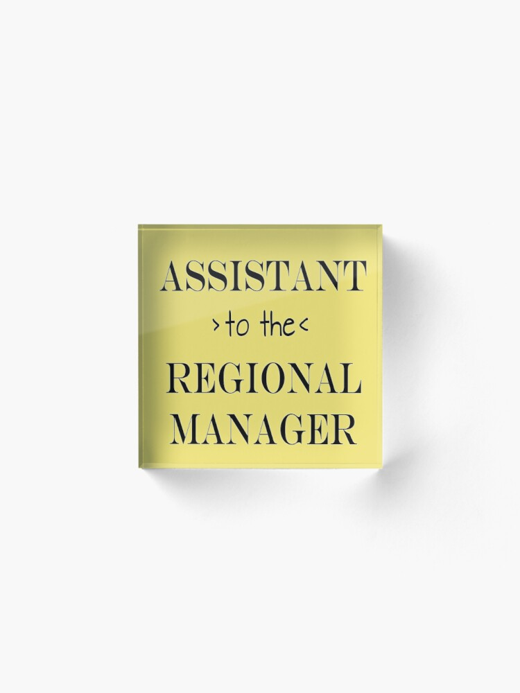 Alternate view of Assistant (to the) Regional Manager Acrylic Block