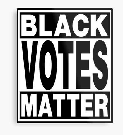 Black Votes Matter Metal Print