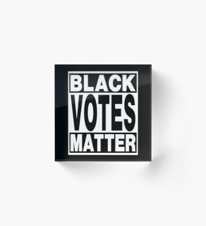 Black Votes Matter Acrylic Block