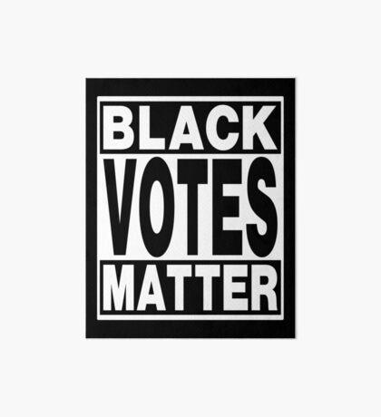 Black Votes Matter Art Board