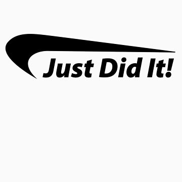 Just Did It! by JACtees