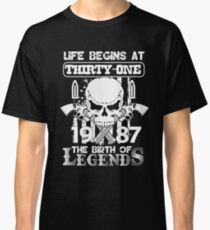 Life begins at thirty one 1987 The birth of legends Classic T-Shirt