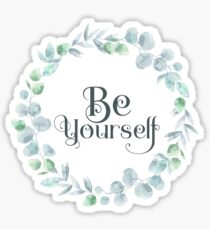 Inspirational Quote - Be Yourself - Cool Girly Floral Typography Sticker