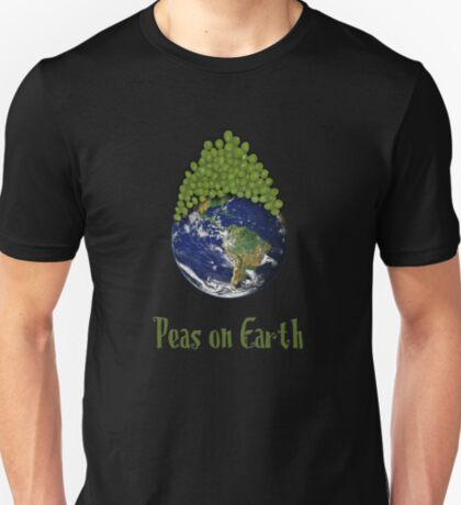 Peas on Earth .... T-Shirt