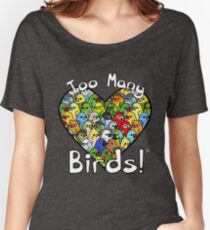 Too Many Birds! Bird Squad 1 Women's Relaxed Fit T-Shirt