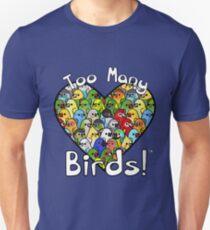 Too Many Birds! Bird Squad 1 Unisex T-Shirt