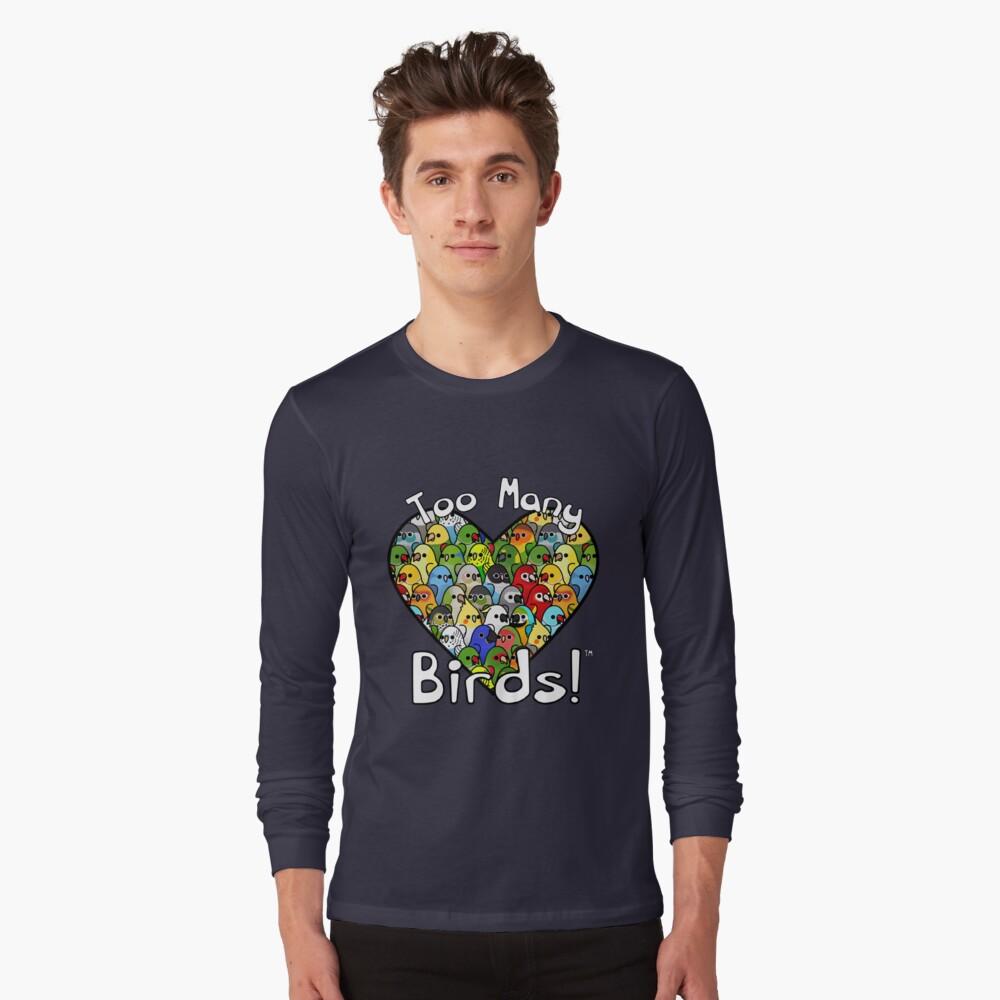 Too Many Birds! Bird Squad Classic Long Sleeve T-Shirt