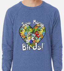 Sudadera ligera ¡Demasiadas aves! Escuadrón de Aves 1