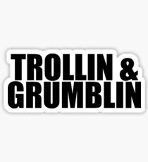 Trollin and Grumblin Sticker