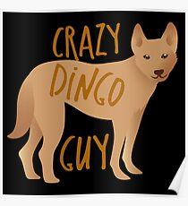 Crazy dingo guy Poster