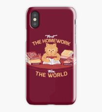 First the homework, then the world iPhone Case/Skin