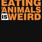 Tiere zu essen ist seltsam Vegan von ViralMode