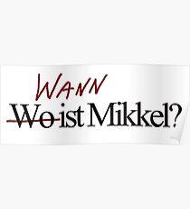 Wo ist Mikkel ? no Wann Poster