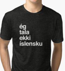I Don't Speak Icelandic Iceland Tri-blend T-Shirt