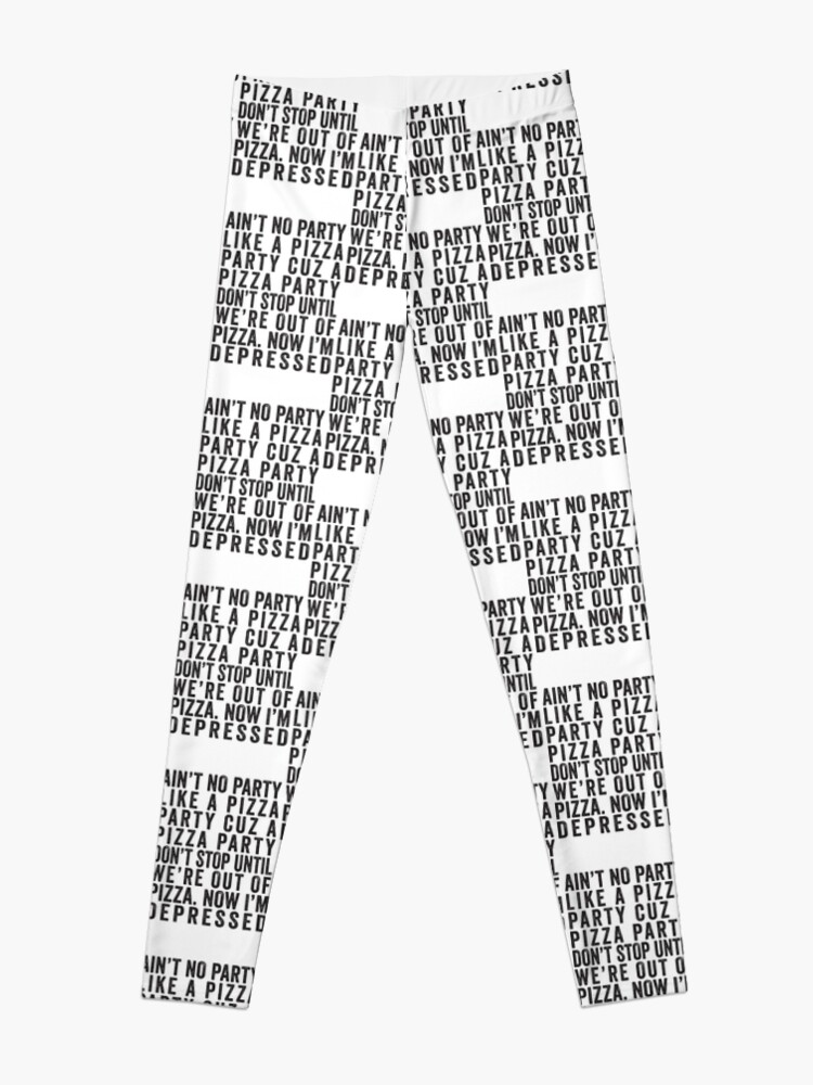 2f90cd052c43c Leggings. Add to cart. Ain't No Party Like A Pizza Party Cuz A Pizza Party  Don't