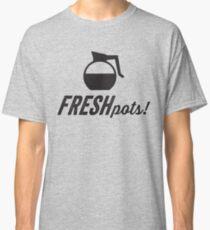 Fresh Pots! (Coffee) Classic T-Shirt