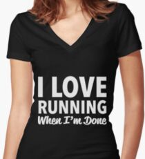 Funny Running Saying For Humor Runners Women's Fitted V-Neck T-Shirt