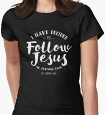 I Have Decided To Follow Jesus Women's Fitted T-Shirt
