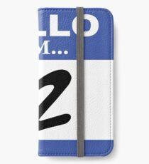 Hello I am #2 iPhone Wallet/Case/Skin