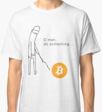 Bitcoin C'mon Do Something Meme Classic T-Shirt
