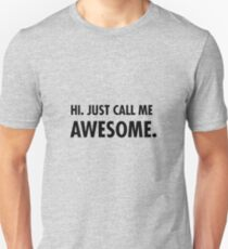 Hi. Just call me awesome. T-Shirt