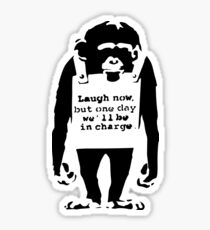 Banksy Laugh Now But One Day We'll Be In Charge Monkey Sticker