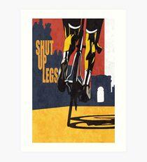 Shut Up Legs, Le Tour de France Poster Art Print