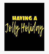 Having A Jolly Holiday Shirt Photographic Print