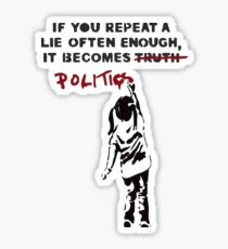 BANKSY If You Repeat A Lie Often Enough It Becomes Politics Sticker