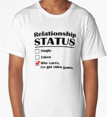 Relationship Status Video Games Long T-Shirt