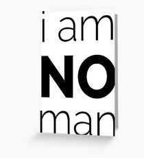 I Am No Man Greeting Card