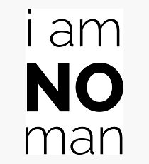I Am No Man Photographic Print