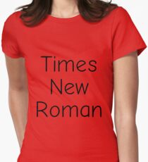 Times New Roman (Comic Neue / Comic Sans) Women's Fitted T-Shirt