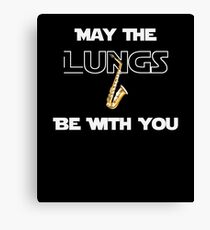 Saxophone May The Lungs Be With You SyFy  Canvas Print