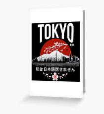 Tokyo - 'I don't speak Japanese': White Version Greeting Card