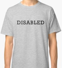 Disabled Classic T-Shirt