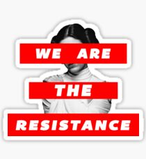 We Are The Resistance Part. deux  Sticker