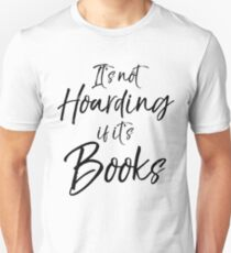 It's Not Hoarding if it's Books Unisex T-Shirt