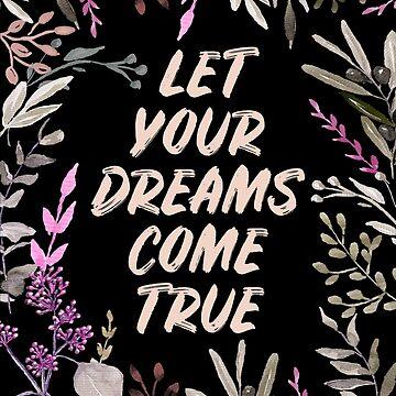 Let your dreams come true by anisg