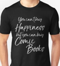 You can't Buy Happiness but you Can Buy Comic Books T-Shirt