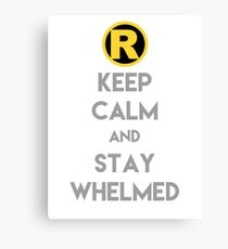 Keep Calm and Stay Whelmed Canvas Print