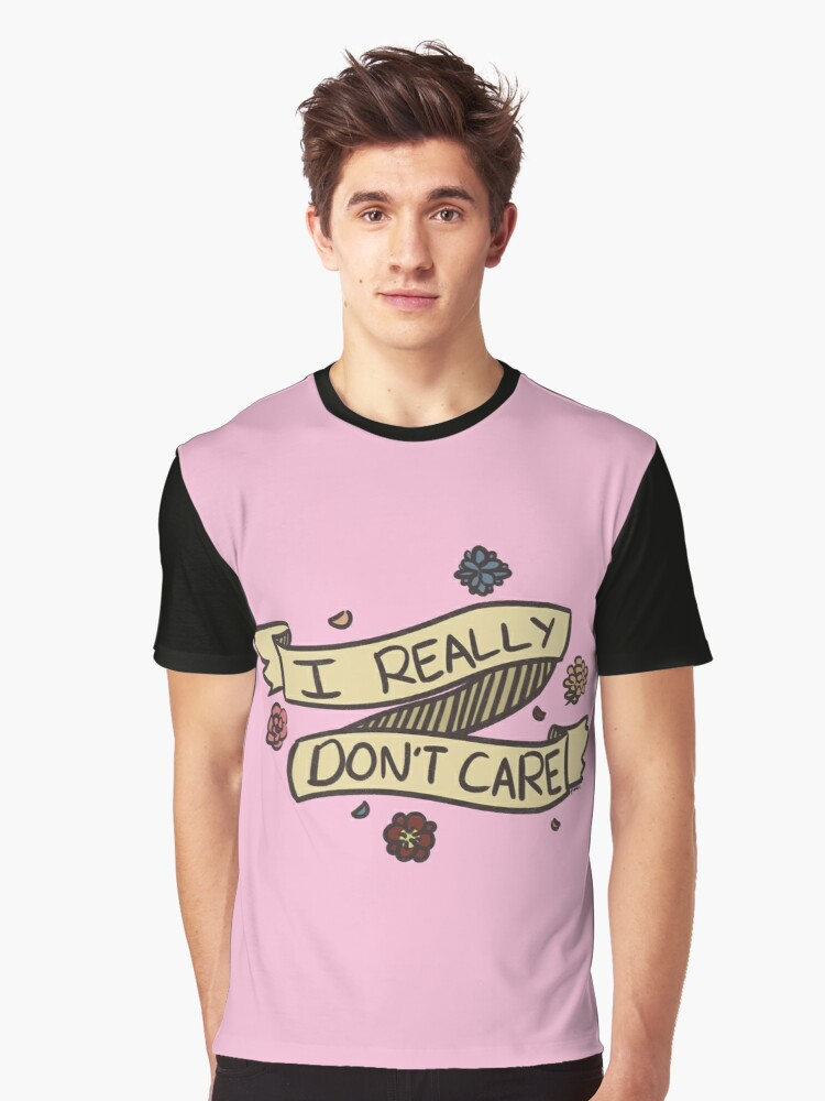 i don't care Graphic T-Shirt Front